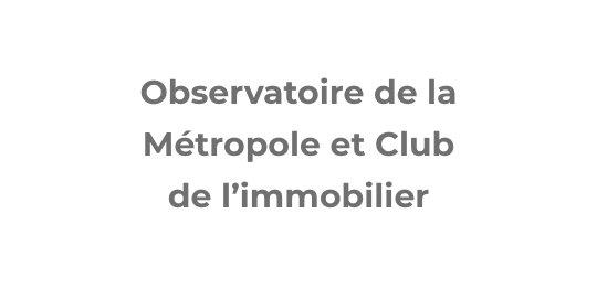 Observatoire de la Métropole et Club de l'immobilier